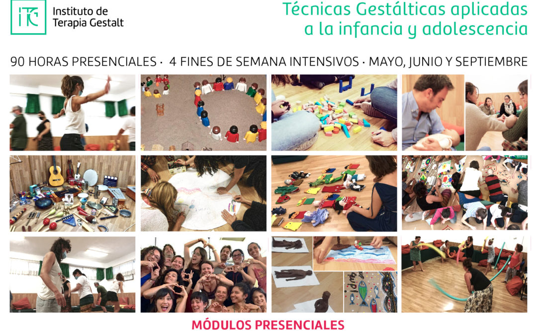 MÓDULOS PRESENCIALES en Técnicas gestálticas aplicadas a la infancia y la adolescencia